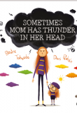 Sometimes Mom has Thunder in her Head